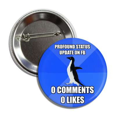 profound status update on facebook zero comments zero likes socially awkward penguin advice animals internet meme memes funny sayings popular pop reddit 4chan icanhazcheezburger
