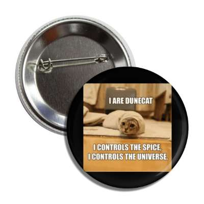 i are dunecat i controls the spice i controls the universe lolcats kitteh kitties kittens cat cats internet meme memes funny sayings popular pop reddit 4chan