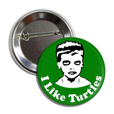 i like turtles random funny internet funny sayings zombie kid jonathan ware