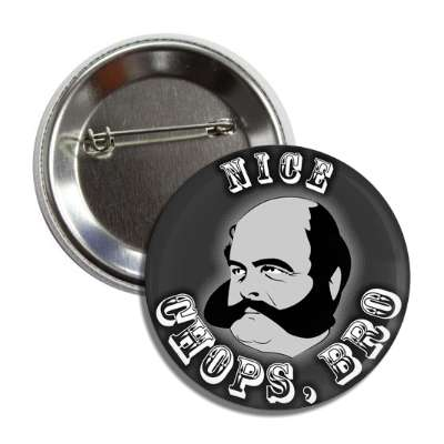 nice chops bro random funny mutton chops moustache stache hipster funny sayings
