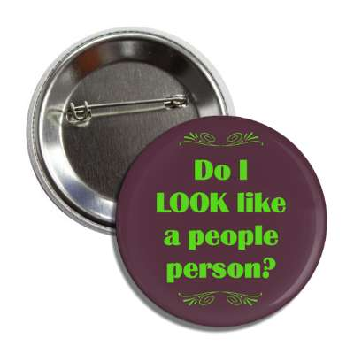 do i look like a people person funny sayings funny anecdotes jokes novelty hilarious fun