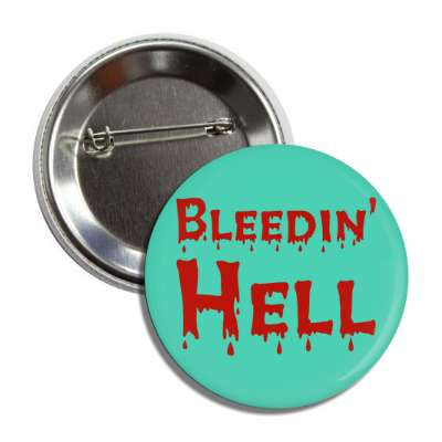 bleeding hell two words funny sayings goofy silly novelty campy hilarious fun