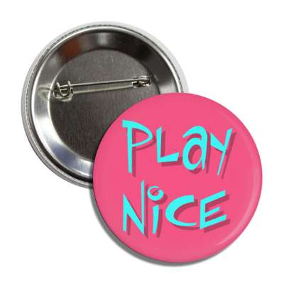play nice two words funny sayings goofy silly novelty campy hilarious fun