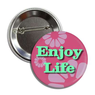 enjoy life two words funny sayings goofy silly novelty campy hilarious fun
