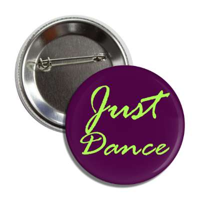 just dance two words funny sayings goofy silly novelty campy hilarious fun