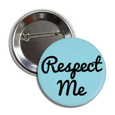 respect me two words funny sayings goofy silly novelty campy hilarious fun