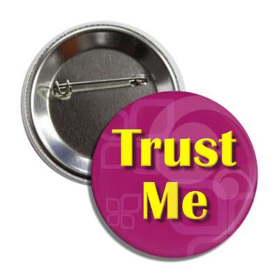 trust me two words funny sayings goofy silly novelty campy hilarious fun