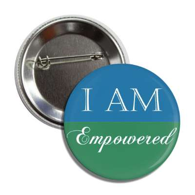 i am empowered ego booster self awareness self affirmation positive feeling good feeling love loved relationships social