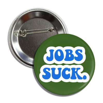 jobs suck employment humor working cubicle boss coworker hilarious funny sayings