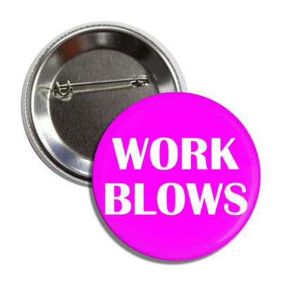 work blows employment humor working cubicle boss coworker hilarious funny sayings