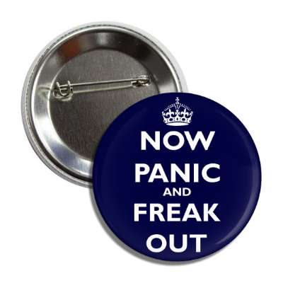 now panic and freak out keep calm and carry on funny sayings meme hilarious best
