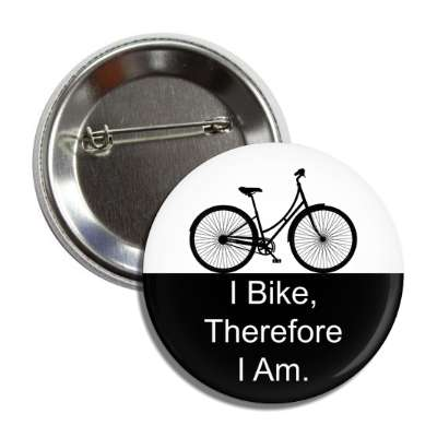 i bike therefore i am cycling bicyclist sports fun recreational activities
