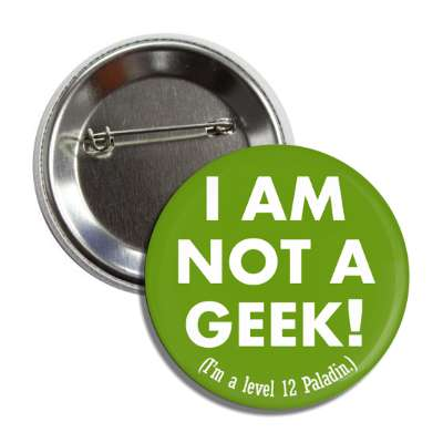 i am not a geek im a level 12 paladin nerdy stuff geek humor funny sayings rpg role playing game dice