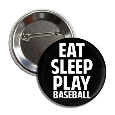 eat sleep play baseball sports baseball softball fun recreational activities