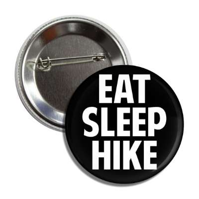 eat sleep hike sports baseball softball fun recreational activities