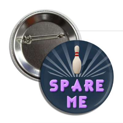 spare me bowling pins team sports recreation funny sayings
