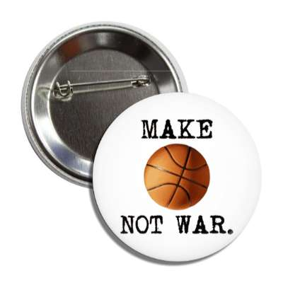 make basketball not war sports baseball softball fun recreational activities