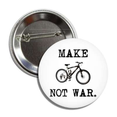 make biking not war sports baseball softball fun recreational activities