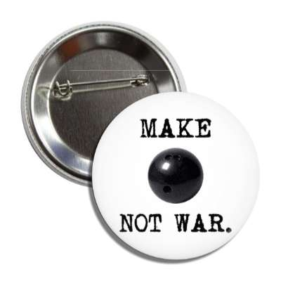 make bowling not war sports baseball softball fun recreational activities