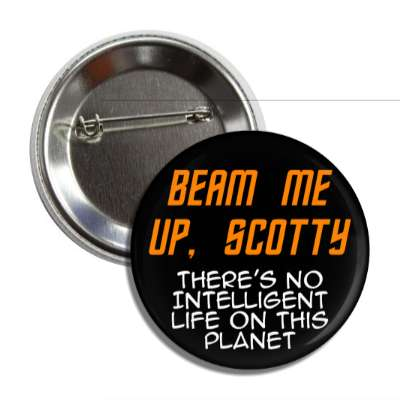 beam me up scotty theres no intelligent life on this planet nerdy stuff geek humor funny sayings rpg role playing game dice star trek star wars