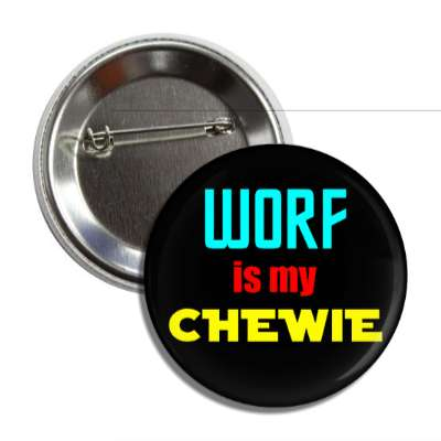worf is my chewie nerdy stuff funny sayings rpg role playing game dice star trek star wars
