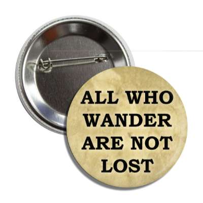 all who wander are not lost hiking outdoors climbing hike sports exploration fun funny sayings
