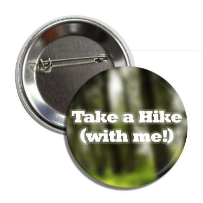 take a hike with me hiking outdoors climbing hike sports exploration fun funny sayings camping
