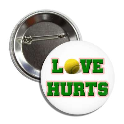 love hurts tennis sports fun funny sayings recreational activities