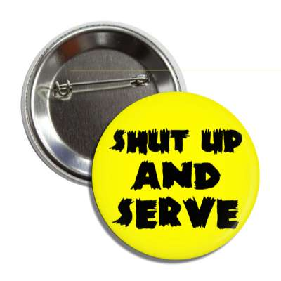 shut up and serve tennis sports fun funny sayings recreational activities