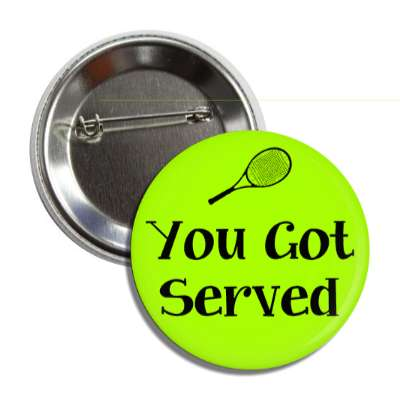 you got served tennis sports fun funny sayings recreational activities