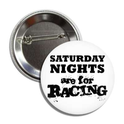 saturday nights are for racing nascar car racing sports fun recreational activities