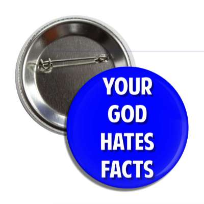 your god hates facts atheism no god belief funny sayings