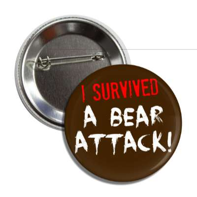 i survived a bear attack just words i survived survival survivor funny sayings goofy silly novelty campy hilarious fun