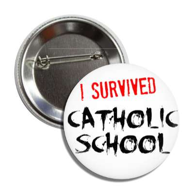 i survived catholic school just words i survived survival survivor funny sayings goofy silly novelty campy hilarious fun