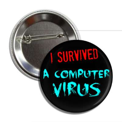 i survived a computer virus just words i survived survival survivor funny sayings goofy silly novelty campy hilarious fun