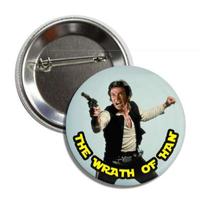 the wrath of han star wars star trek captain kirk han solo nerdy stuff geek humor funny sayings rpg role playing game dice