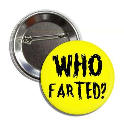 who farted funny toilet humor poo pee fart poop crap dump butt joke restroom porcelain throne naughty weird gross novelty