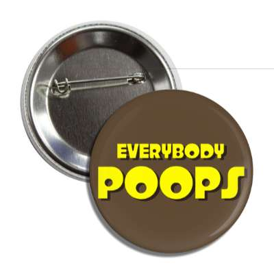 everybody poops funny toilet humor poo pee fart poop crap dump butt joke restroom porcelain throne naughty weird gross novelty