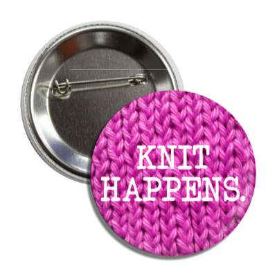 knit happens interests knitting knit crochet yarn hobbies fun funny sheep wool spinning crafts crafty