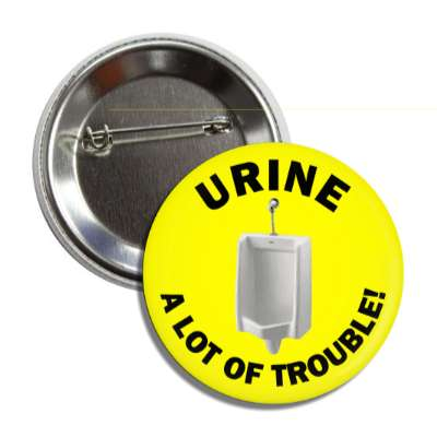 urine a lot of trouble funny toilet humor poo pee fart poop crap dump butt joke restroom porcelain throne naughty weird gross novelty