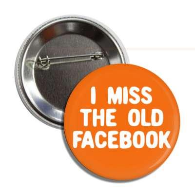 i miss the old facebook social network geek humor facebook twitter pinterest myspace