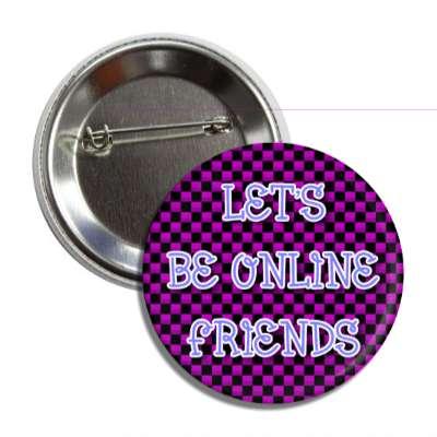 lets be online friends social network geek humor facebook twitter pinterest myspace