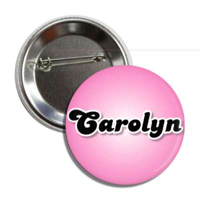 carolyn common names female custom name button