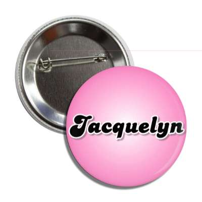 jacquelyn common names female custom name button