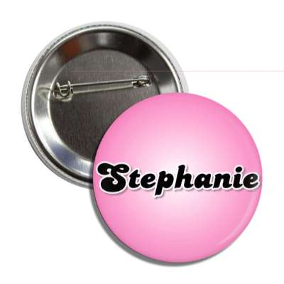 stephanie common names female custom name button