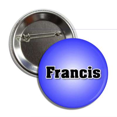 francis common names male custom name button
