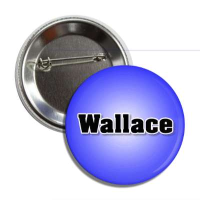 wallace common names male custom name button