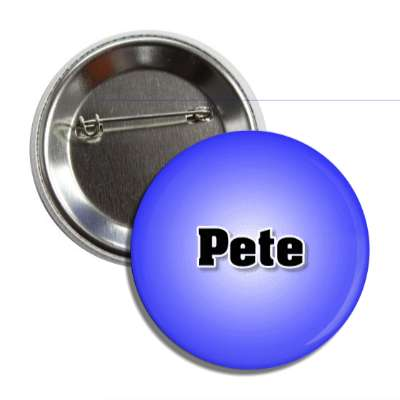 pete common names male custom name button