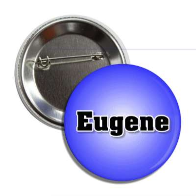 eugene common names male custom name button
