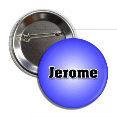 jerome common names male custom name button
